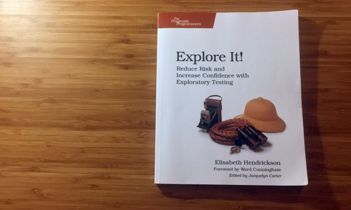 Explore It! Reduce Risk and Increase Confidence with Exploratory Testing, written by Elisabeth Hendrickson, published by The Pragmatic Programmers